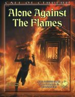 Alone Against The Flames - Call of Cthulhu.