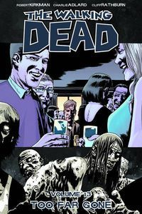 Walking Dead - Vol 13: Too Far Gone - TP (MR)