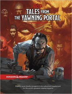 Tales From The Yawning Portal - Dungeons & Dragons 5th Ed