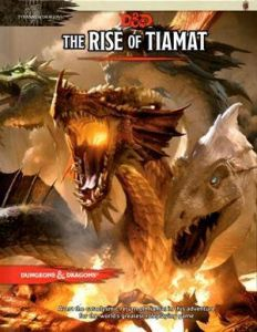 The Rise of Tiamat - Tyranny Of Dragons, Dungeons and Dragons 5th Edition