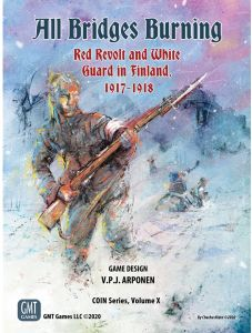 All Bridges Burning: Red Revolt and White Guard in Finland, 1917 - 1918