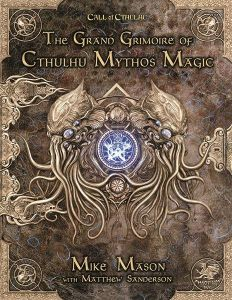 The Grand Grimorie of Cthulhu Mythos Magic - Call of Cthulhu 7th Edition