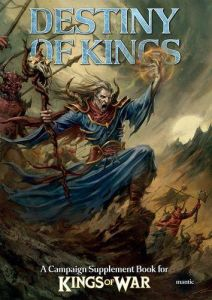 The Destiny of Kings - Kings of War 2nd Expansion Campaign Supplement