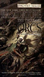 The Thousand Orcs (Hunter's Blades #1) Paperback - R.A. Salvatore