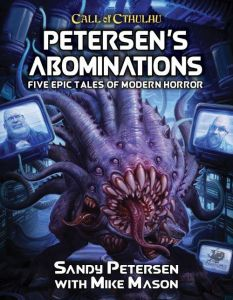 Petersen's Abominations - Call Of Cthulhu 7th Edition