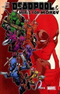 Deadpool & the Mercs for Money - Vol 02: IVX - TP