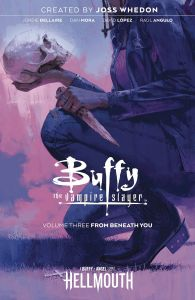 Buffy the Vampire Slayer - Vol 03: From Beneath You - TP