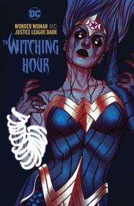 Wonder Woman & Justice League Dark - The Witching Hour - HC