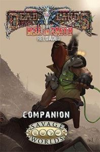 Hell on Earth Reloaded - Deadlands Companion SAVAGE WORLDS RPG