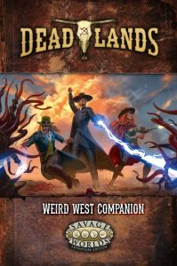 Deadlands: The Weird West Companion