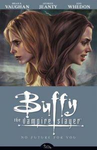 Buffy the Vampire Slayer: Season 08 - Vol 02: No Future For You - TP