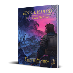 Ghoul Island Act 3: Clean Up Crew   Cthulhu Mythos