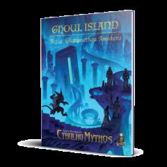 Ghoul Island Act 4: Ghatanothoa Awakens: Cthulhu Mythos