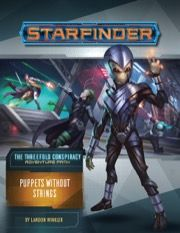 Puppets Without Strings (The Threefold Conspiracy 6 Of 6) - Starfinder Adventure Path #30
