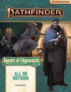 All or Nothing (Agents of Edgewatch 3 of 6) - Pathfinder Adventure Path #159