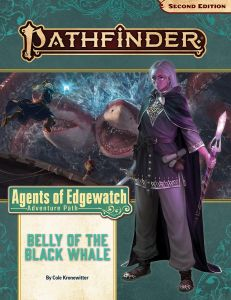 Pathfinder Adventure Path #161: Belly of the Black Whale (Agents of Edgewatch 5 of 6)