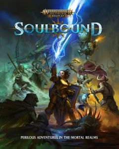 Soulbound | Warhammer: Age of Sigmar Roleplay Rulebook