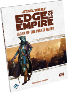 Mask of the Pirate Queen Adventure Module   Star Wars: Edge of the Empire