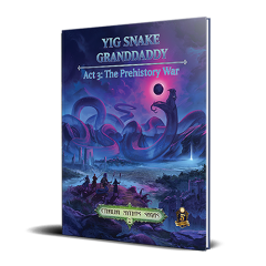 Yig Snake Granddaddy Act 3: The Prehistory War   Cthulhu Mythos