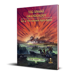 Yig Snake Granddaddy Act 4: The Ancient Ages Again   Cthulhu Mythos